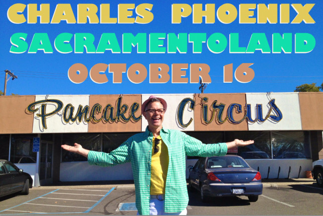 Charles Phoenix:  Sacramentoland - October 16, 2015